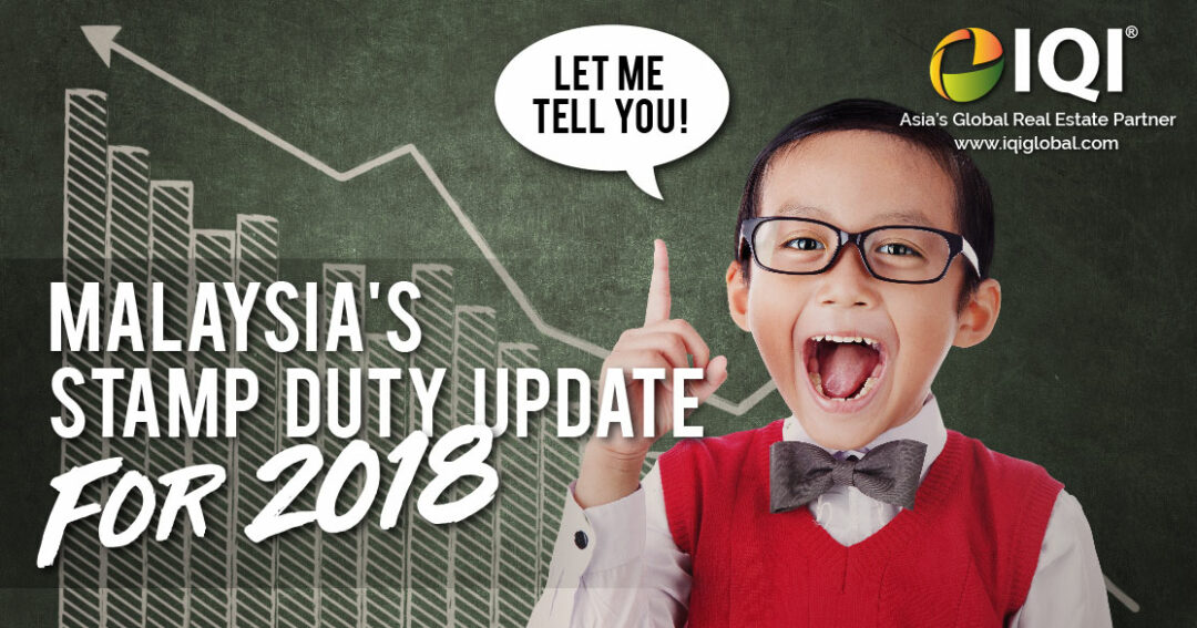 Malaysia S Latest Stamp Duty Update For 2018 Iqi Global