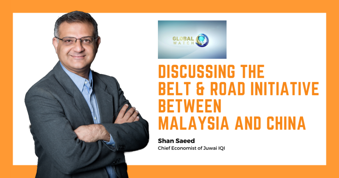 The Belt & Road Initiative Between Malaysia and China